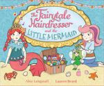 The Fairytale Hairdresser and the Little Mermaid - Abie Longstaff