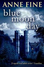 Blue Moon Day - Anne Fine