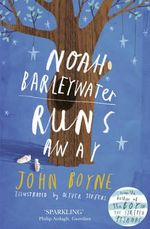 Noah Barleywater Runs Away : Re-issue - John Boyne