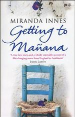 Getting to Manana - Miranda Innes