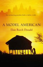 A Model American : An Enchanting Paradise Hides A Darker Truth... - Elsie Burch Donald
