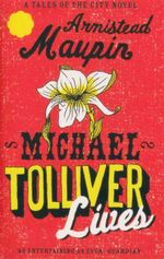 Michael Tolliver Lives : A Tales of the City Novel - Armistead Maupin