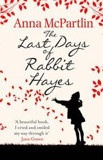 The Last Days of Rabbit Hayes - Anna McPartlin
