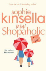 Mini Shopaholic : The Shopaholic Series : Book 6 - Sophie Kinsella