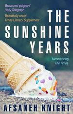 The Sunshine Years - Afsaneh Knight