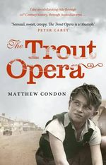 The Trout Opera - Matthew Condon