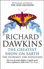 The Greatest Show On Earth : The Evidence for Evolution - Richard Dawkins