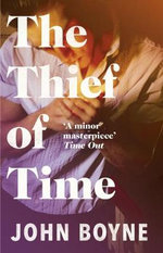Thief Of Time - John Boyne