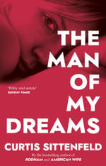 The Man Of My Dreams - Curtis Sittenfeld