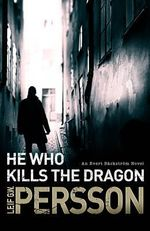 He Who Kills the Dragon - Leif G. W. Persson
