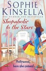 Shopaholic to the Stars : Shopaholic Series : Book 7 - Sophie Kinsella