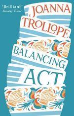 Balancing Act - Joanna Trollope