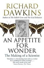 An Appetite for Wonder : The Making of a Scientist - Richard Dawkins