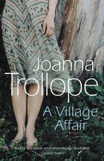 A Village Affair - Joanna Trollope