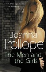 The Men and the Girls - Joanna Trollope