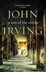 Son Of The Circus : A Novel - John Irving