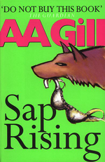 Sap Rising - A. A. Gill