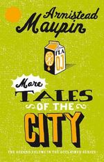 More Tales of the City : Tales of the City Ser. - Armistead Maupin