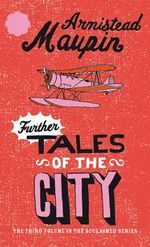 Further Tales of the City : Tales of the City Ser. - Armistead Maupin