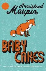 Babycakes : Tales of the City Ser. - Armistead Maupin