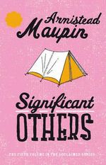 Significant Others : Tales of the City Ser. - Armistead Maupin