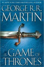 A Game of Thrones : A Song of Ice and Fire: Book One - George R. R. Martin