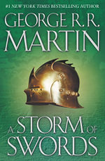 A Storm of Swords : A Song of Ice and Fire Series : Book 3 - George R .R. Martin