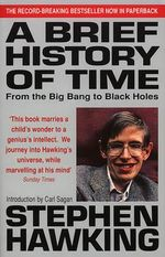 Brief History Of Time : From the Big Bang to Black Holes - Stephen Hawking