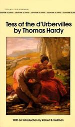 Tess of the d'Urbervilles : Bantam Classics - Thomas Hardy