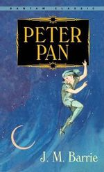 Peter Pan : Bantam Classic - Sir J. M. Barrie