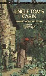 Uncle Tom's Cabin : Bantam Classics - Harriet Beecher Stowe