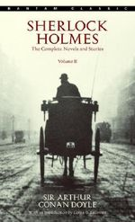 Sherlock Holmes: Vol 2 : The Complete Novels and Stories - Sir Arthur Conan Doyle