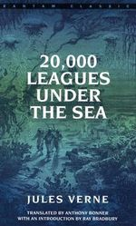 20,000 Leagues under the Sea : Bantam Classics Ser. - Jules Verne