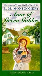 Anne Green Gables : Anne of Green Gables Series : Book 1 - Lucy Maud Montgomery