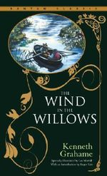 The Wind in the Willows : Bantam Classics - Kenneth Grahame