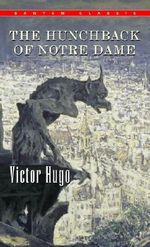 The Hunchback of Notre Dame : Bantam Classics - Victor Hugo