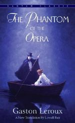 The Phantom of the Opera : Bantam Classics - Gaston Leroux