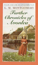 Further Chronicles of Avonlea - L. M. Montgomery