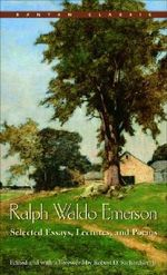 Selected Essays, Lectures, and Poems : Selected Essays, Lectures and Poems - Ralph Waldo Emerson