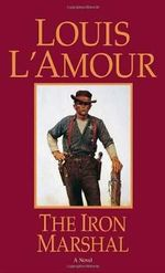 The Iron Marshal - Louis L'Amour