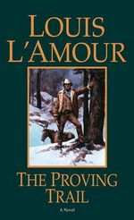 The Proving Trail - Louis L'Amour