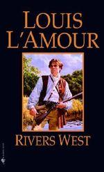 Rivers West - Louis L'Amour
