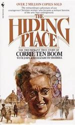 The Hiding Place : The Triumphant True Story of Corrie Ten Boom - Corrie Ten Boom