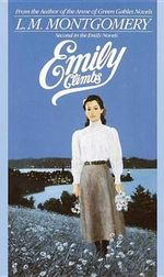 Emily Climbs : Emily Series : Book 2 - L. M. Montgomery