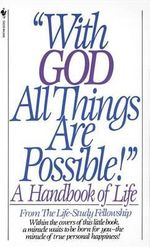 With God All Things are Possible : A Handbook of Life - Life Study Fellowship