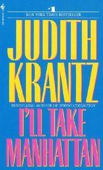 I'LL Take Manhattan - Judith Krantz