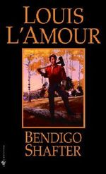Bendigo Shafter - Louis L'Amour