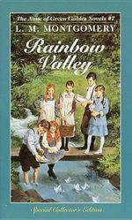 Rainbow Valley : Anne of Green Gables Series : Book 7 - L. M. Montgomery