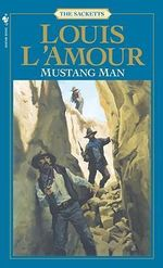 Mustang Man : Sacketts - Louis L'Amour