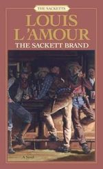 Sackett Brand : Spikes & Spurs Series : Book 5 - Louis L'Amour